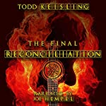The Final Reconciliation | Todd Keisling