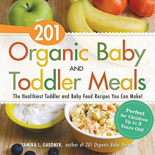 Download 201 organic baby and toddler meals the healthiest toddler download 201 organic baby and toddler meals the healthiest toddler and baby food recipes you can make tamika l gardner pdf forumfinder Gallery