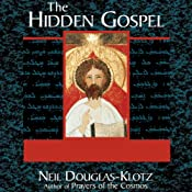 The Hidden Gospel: Decoding the Message of the Aramaic Jesus | [Neil Douglas-Klotz]