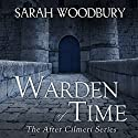 Warden of Time: The After Cilmeri Series Book 8 Audiobook by Sarah Woodbury Narrated by Laurel Schroeder