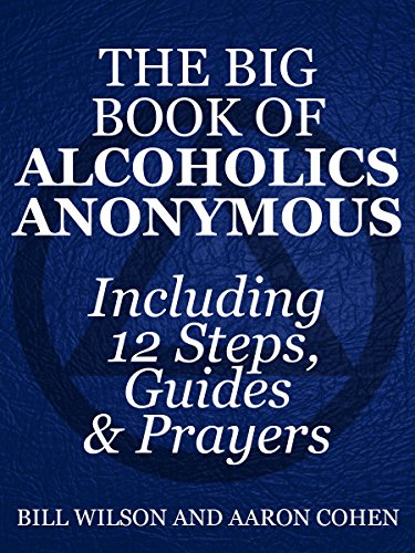 The Big Book of Alcoholics Anonymous ( Including 12 Steps, Guides & Prayers ) (Big Book Alcoholics Anonymous compare prices)