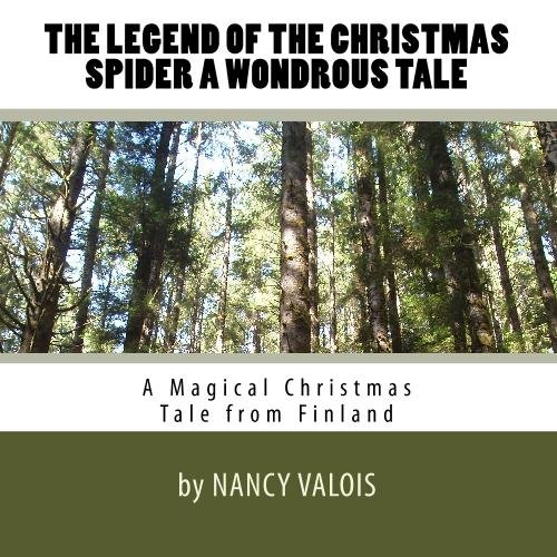The Legend of the Christmas Spider A Wondrous Tale: A Magical Christmas Tale from Finland