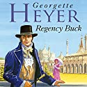Regency Buck (       UNABRIDGED) by Georgette Heyer Narrated by June Barrie
