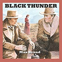 Black Thunder Audiobook by Max Brand Narrated by Jeff Harding