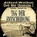 Tag der Entscheidung (Civil War Chronicles 3) Hörbuch von Alfred Wallon Gesprochen von: Thorsten Jost