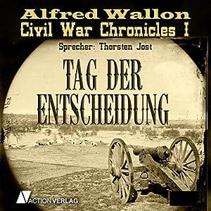 Tag der Entscheidung (Civil War Chronicles 3) Hörbuch