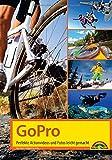 GoPro - perfekte Action Videos und Fotos leicht gemacht