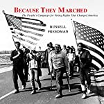 Because They Marched: The People's Campaign for Voting Rights That Changed America | Russell Freedman