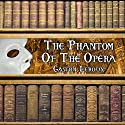 The Phantom of The Opera Audiobook by Gaston Leroux Narrated by Dick Hill