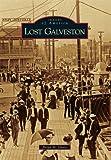 Lost Galveston (Images of America)