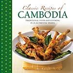 Classic Recipes of Cambodia: Traditio...