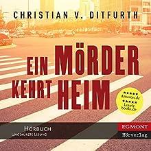 Ein Mörder kehrt heim [A Murderer Returns Home] (       ungekürzt) von Christian V. Ditfurth Gesprochen von: Matthias Lühn