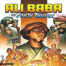 Ali Baba and the Forty Thieves Audiobook by Kelly Lesley Narrated by Kelly Lesley