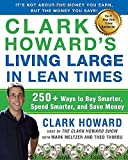 img - for Clark Howard's Living Large in Lean Times: 250+ Ways to Buy Smarter, Spend Smarter, and Save Money by Clark Howard (2011-08-02) book / textbook / text book