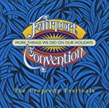 More Things We Did On Our Holidays: The Cropredy Festivals By Fairport Convention (2011-06-20)