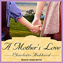 A Mother's Love Audiobook by Charlotte Hubbard Narrated by Susan Boyce