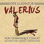 Der Gladiator Valerius | Markus Friedmann