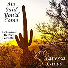 He Said You'd Come: A Story of Christian Faith & Hope (       UNABRIDGED) by Vanessa Carvo Narrated by Joe Smith