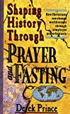Shaping History Prayer/Fasting: (0883683393) by Prince, Derek
