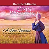 A Love Undone: An Amish Novel of Shattered Dreams and God's Unfailing Grace | [Cindy Woodsmall]