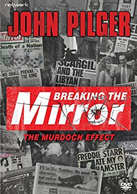 John Pilger: Breaking The Mirror [DVD]
