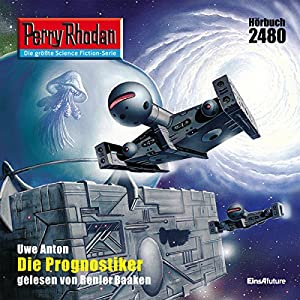 Die Prognostiker (Perry Rhodan 2480) Hörbuch