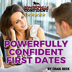 Powerfully Confident First Dates Audiobook