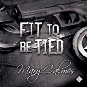 Fit to Be Tied: Marshals, Book 2   Mary Calmes