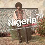 Nigeria 70 - Sweet Times: Afro-Funk, Highlife & Juju From 70's Lagos (2LP)