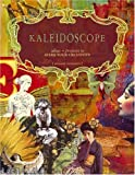 Kaleidoscope: Ideas And Projects to Spark Your Creativity
