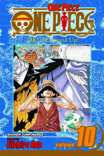 One Piece 10: Ok, Let's Stand Up (One Piece (Graphic Novels))Eiichiro Oda