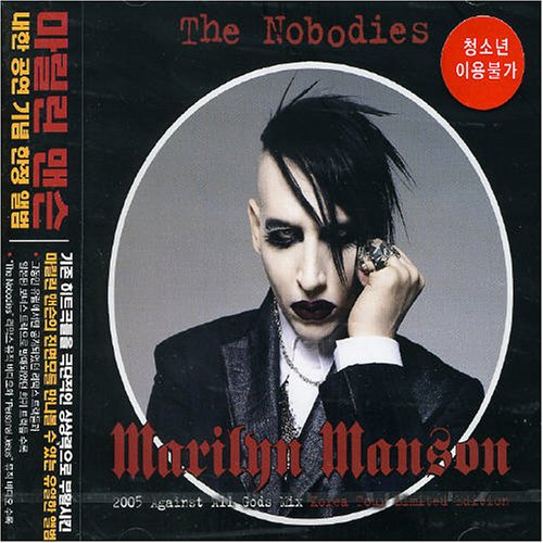 Marilyn Manson - The Nobodies 2005 Against All Gods Mix - Zortam Music