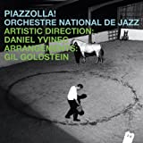 ピアソラ / ギル・ゴールドスタイン (Piazolla! Orchestre National De Jazz / Artistic Direction: Daniel Yvinec, Arrangements: Gil Goldstein) [輸入盤]