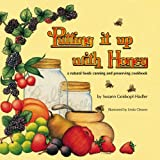 img - for Putting It Up With Honey: A Natural Foods Canning and Preserving Cookbook book / textbook / text book