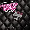 Monster High (       UNABRIDGED) by Lisi Harrison Narrated by Rebecca Soler