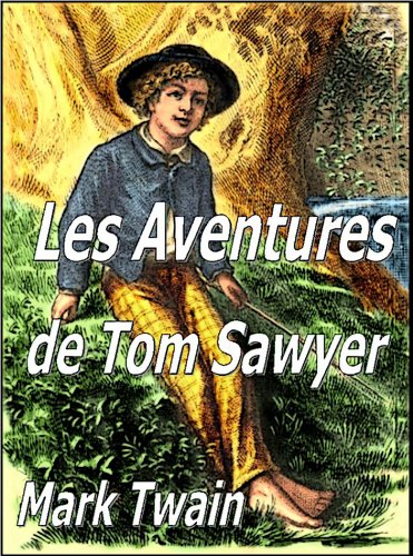 Mark Twain - Les Aventures de Tom Sawyer (Illustrated) (French Edition)