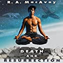 Death and Resurrection Audiobook by R. A. MacAvoy Narrated by James Chen