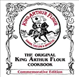 The Original King Arthur Flour Cookbook (Commemorative Edition): (King Arthur Flour Cookbooks) (088150940X) by Sands, Brinna