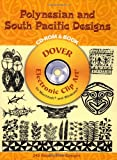 Polynesian and South Pacific Designs CD-ROM and Book (Dover Electronic Clip Art)