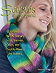 Scarves in the Round: 25 Knitted Infi...