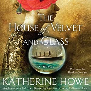 The House of Velvet and Glass | [Katherine Howe]
