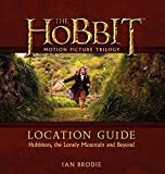 img - for The Hobbit Motion Picture Trilogy Location Guide: Hobbiton, the Lonely Mountain and Beyond book / textbook / text book