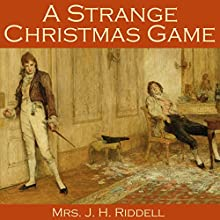 A Strange Christmas Game Audiobook by J. H. Riddell Narrated by Cathy Dobson