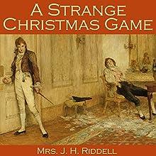 A Strange Christmas Game | Livre audio Auteur(s) : J. H. Riddell Narrateur(s) : Cathy Dobson