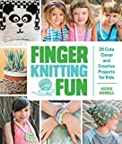 img - for Finger Knitting Fun: 28 Cute, Clever, and Creative Projects for Kids book / textbook / text book