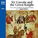 Sir Gawain & the Green Knight: New Verse Translation (       UNABRIDGED) by  Naxos AudioBooks, Benedict Flynn (translator) Narrated by Jasper Britton