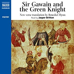 Sir Gawain & the Green Knight: New Verse Translation | [Naxos AudioBooks, Benedict Flynn (translator)]