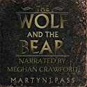 The Wolf and the Bear Audiobook by Martyn J. Pass Narrated by Meghan Crawford