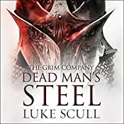 Dead Man's Steel: The Grim Company, Book 3 | Luke Scull