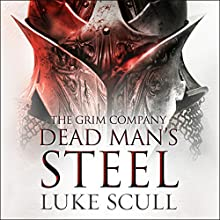 Dead Man's Steel: The Grim Company, Book 3 Audiobook by Luke Scull Narrated by Joe Jameson